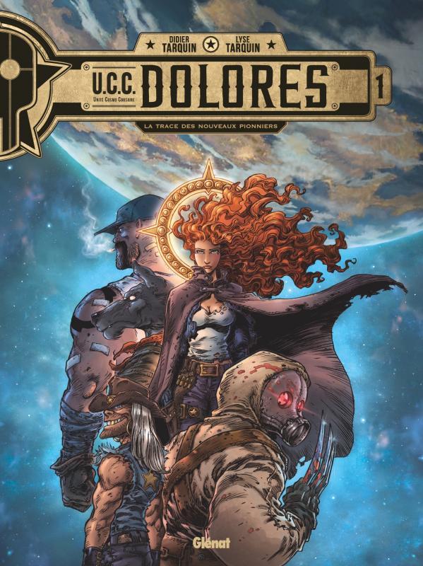 UCC DOLORES - TOME 01 - LA TRACE DES NOUVEAUX PIONNIERS