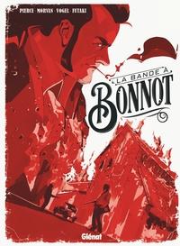 LA BANDE A BONNOT - LES ILLEGALISTES