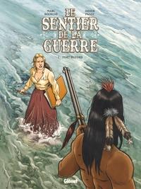 LE SENTIER DE LA GUERRE - TOME 01