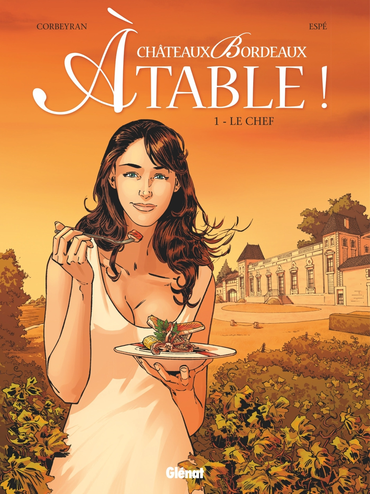 CHATEAUX BORDEAUX A TABLE ! - TOME 01 - LE CHEF