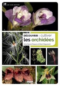 DECOUVRIR ET CULTIVER LES ORCHIDEES