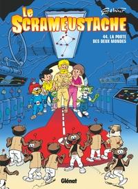 LE SCRAMEUSTACHE - TOME 44 - LA PORTE DES DEUX MONDES