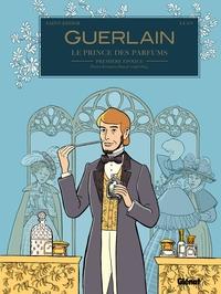 GUERLAIN - TOME 01 - 1RE EPOQUE : PIERRE-FRANCOIS-PASCAL (1798/1864)