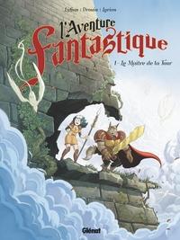 L'AVENTURE FANTASTIQUE - TOME 01 - LE MAITRE DE LA TOUR