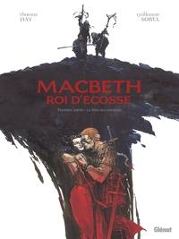 MACBETH, ROI D'ECOSSE - TOME 01 - LE LIVRE DES SORCIERES