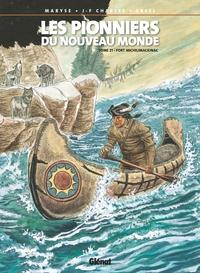 LES PIONNIERS DU NOUVEAU MONDE - TOME 21 - FORT MICHILIMACKINAC