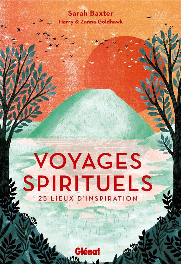 VOYAGES SPIRITUELS - 25 LIEUX D'INSPIRATION