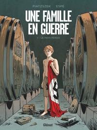 UNE FAMILLE EN GUERRE - TOME 01 - LE PAYS PERDU