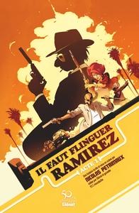 IL FAUT FLINGUER RAMIREZ - TOME 01 EDITION SPECIALE 50 ANS
