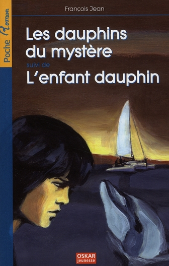 DAUPHINS DU MYSTERE SUIVI DE L'ENFANT DAUPHIN