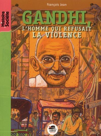 GANDHI L'HOMME QUI REFUSAIT LA VIOLENCE