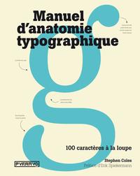 MANUEL D'ANATOMIE TYPOGRAPHIQUE, 100 CARACTERES A