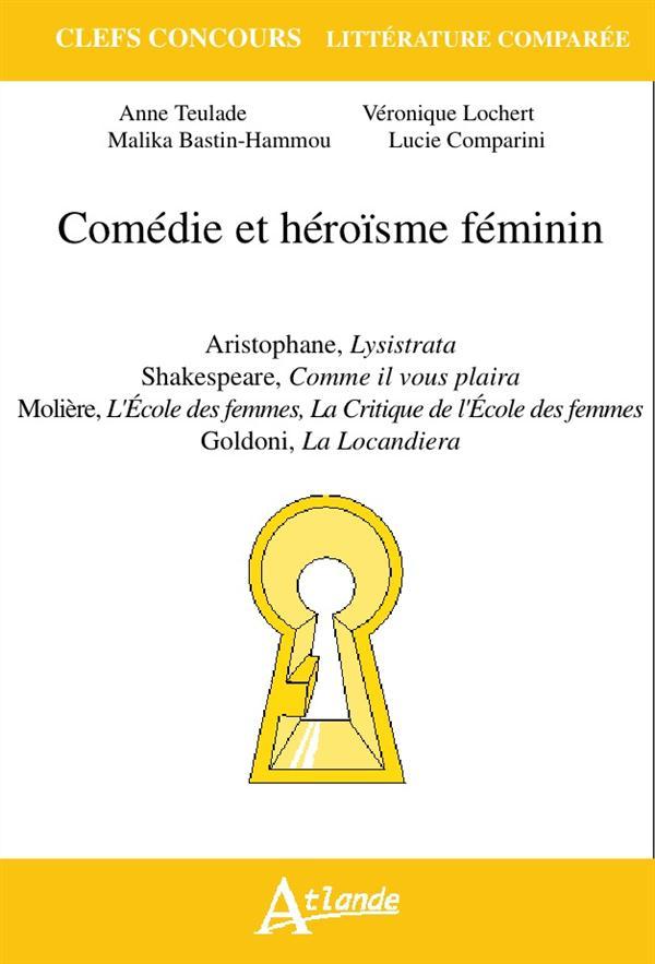 COMEDIE ET HEROISME FEMININ