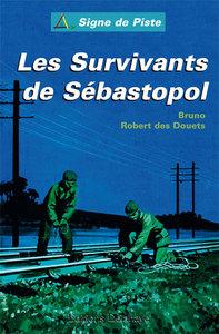 LES SURVIVANTS DE SEBASTOPOL - SIGNE DE PISTE