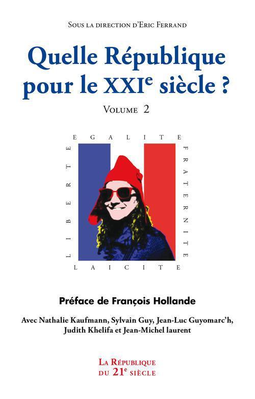 QUELLE REPUBLIQUE POUR LE XXI  SIECLE - VOLUME 2
