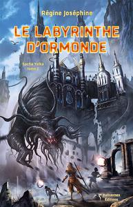 SACHA YOLKA (T1) : LE LABYRINTHE D'ORMONDE