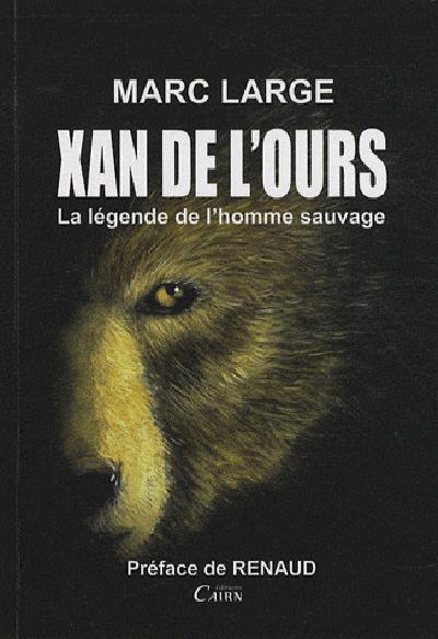 XAN DE L'OURS, LA LEGENDE DE L'HOMME SAUVAGE (SOLDE)
