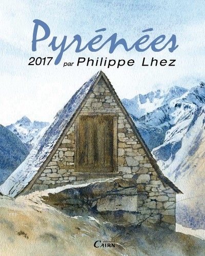 CALENDRIER PYRENEES PHILIPPE LHEZ 2017