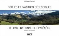 ROCHES ET PAYSAGES GEOLOGIQUES DU PARC NATIONAL DES PYRENEES