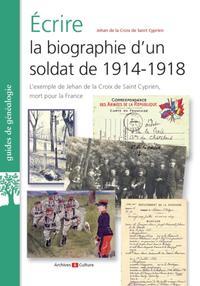 ECRIRE LA BIOGRAPHIE D UN SOLDAT DE 1914 1918 - L EXEMPLE DE JEHAN DE LA CROIX