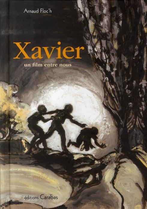 XAVIER, UN FILM ENTRE NOUS