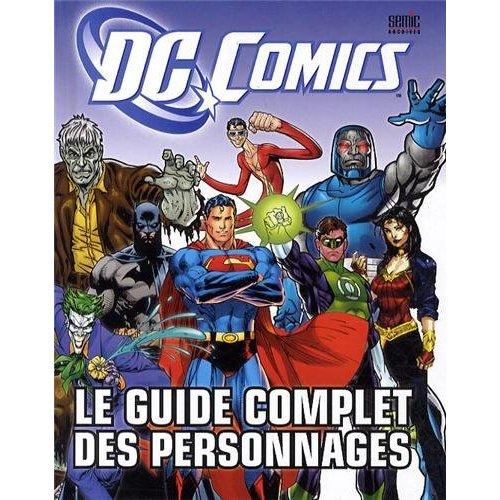 DC COMICS ,LE GUIDE COMPLET DES PERSONNAGES 2  ED