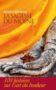 LA SAGESSE DU MOINE - 108 HISTOIRES SUR L'ART DU BONHEUR