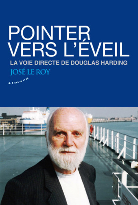 POINTER VERS L'EVEIL - LA VOIE DIRECTE DE DOUGLAS HARDING