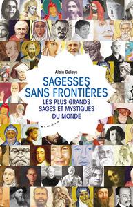 SAGESSES SANS FRONTIERES - LES PLUS GRANDS SAGES ET MYSTIQUES DU MONDE