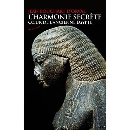 L'HARMONIE SECRETE - COEUR DE L'ANCIENNE EGYPTE