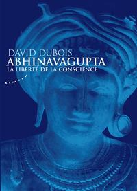 ABHINAVAGUPTA - LA LIBERTE DE LA CONSCIENCE