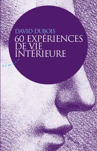 60 EXPERIENCES DE VIE INTERIEURE