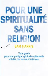 POUR UNE SPIRITUALITE SANS RELIGION