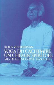 YOGA DU CACHEMIRE, UN CHEMIN SPIRITUEL - MES EXPERIENCES AVEC JEAN KLEIN