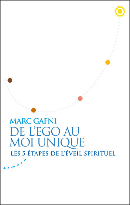 DE L'EGO AU MOI UNIQUE - LES 5 ETAPES DE L'EVEIL SPIRITUEL
