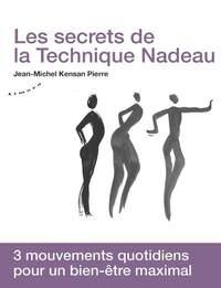 LES SECRETS DE LA TECHNIQUE NADEAU - METHODE CANADIENNE DE REGENERATION HOLISTIQUE