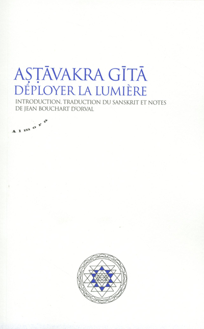 ASTAVAKRA GITA - DEPLOYER LA LUMIERE