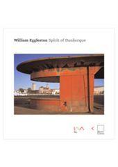 WILLIAM EGGLESTON - SPIRIT OF DUNKERQUE