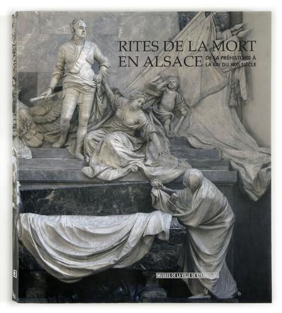 RITES DE LA MORT EN ALSACE DE LA PREHISTOIRE A LA