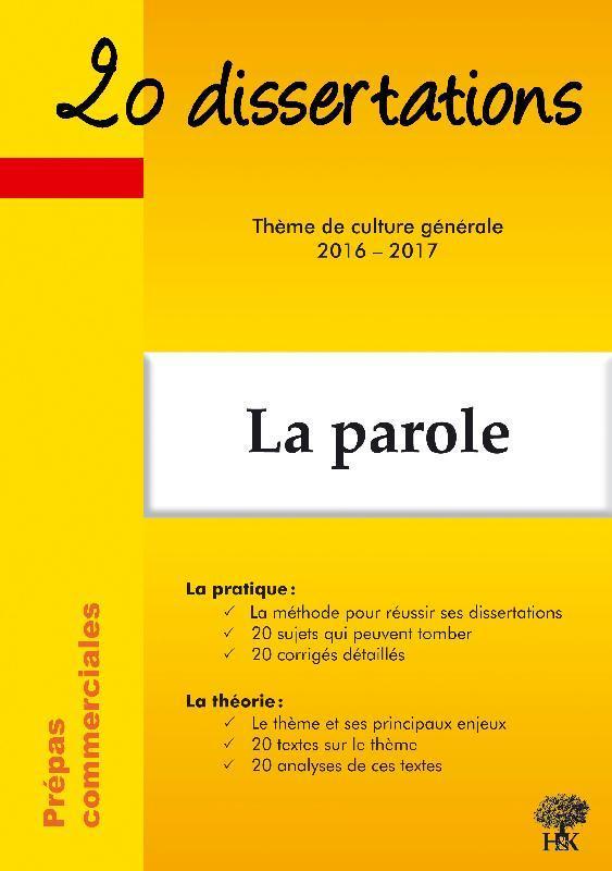 20 DISSERTATIONS CULTURE GENERALE 2016 2017 EN PREPA COMMERCIALE LA PAROLE