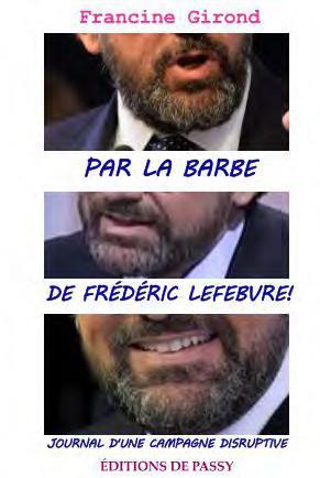 PAR LA BARBE DE FREDERIC LEFEBVRE