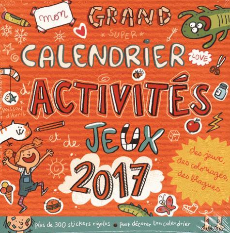 MON GRAND CALENDRIER D'ACTIVITES ET DE JEUX 2017