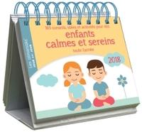 ALMANIAK 365 CONSEILS, IDEES ET ACTIVITES POUR DES ENFANTS CALMES ET SEREINS TOUTE L'ANNEE 2018