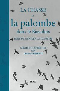 CHASSE A LA PALOMBE DANS LE BAZADAIS