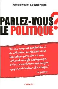 PARLEZ-VOUS LE POLITIQUE ?