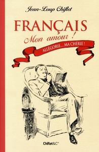 FRANCAIS MON AMOUR T01 ALLEGORIE... MA CHERIE ! !