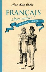 FRANCAIS MON AMOUR ! METONYMIE... MON AMIE !