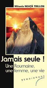 JAMAIS SEULE! UNE ROUMAINE, UNE FEMME, UNE VIE