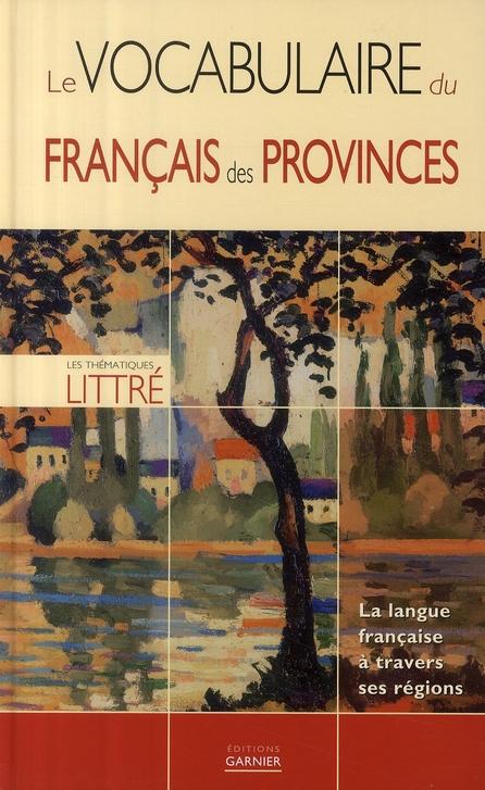 VOCABULAIRE DU FRANCAIS DES PROVINCES (LE)