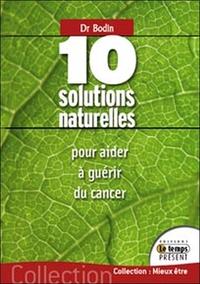 10 SOLUTIONS NATURELLES POUR AIDER A GUERIR DU CANCER